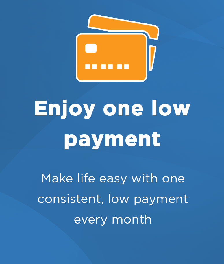 Enjoy one low payment
