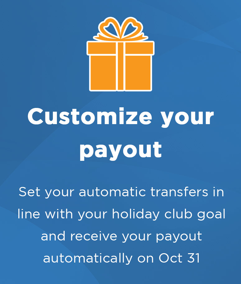 Holiday Club Benefits - Customize your payout