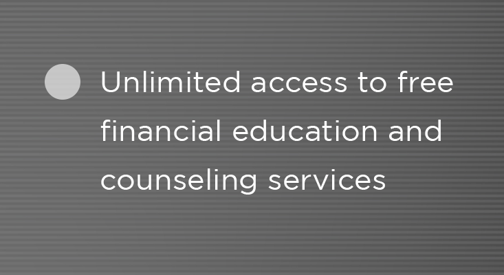 Benefits - unlimited free financial counseling