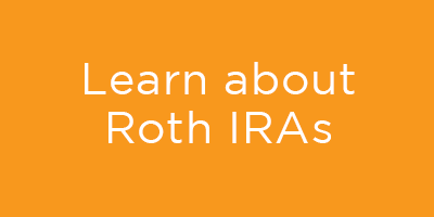 Learn about Roth IRAs