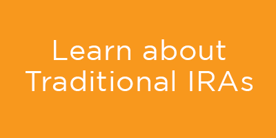 Learn about Traditional IRAs